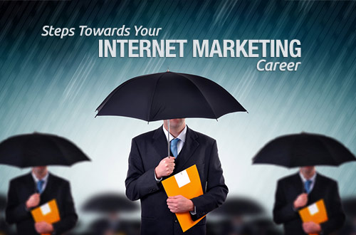 How To Start A Career In Internet Marketing